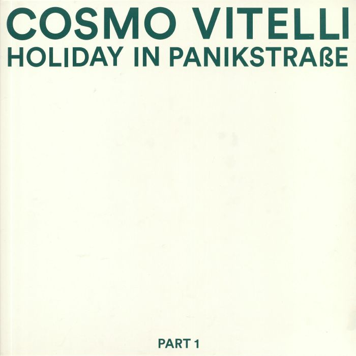 cosmo-vitelli-_holiday-in-panikstrasse-part-1_